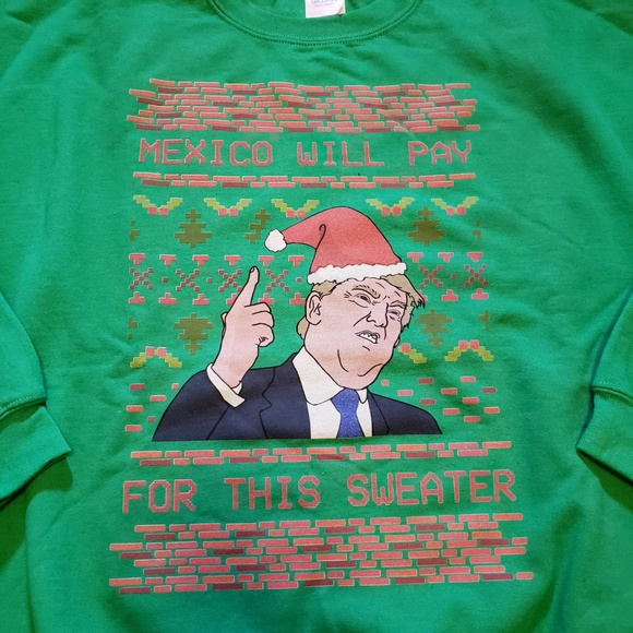 TRUMP UGLY CHRISTMAS SWEATER MEXICO WILL PAY LARGE